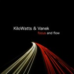 Kilowatts & Vanek - Focus And Flow