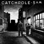 Catchpole - 5AM