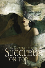 Succubus On Top - Mead Richelle