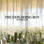 Exploding Boy - Afterglow