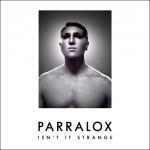Parralox - Isnt It Strange