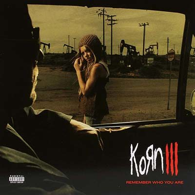 Korn - III- Remember Who You Are