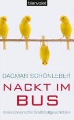 Nackt im Bus - Dagmar Schönleber