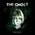 The Ghost - War Kids