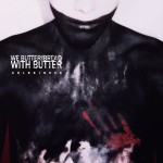 We Butter The Bread With Butter - Goldkinder