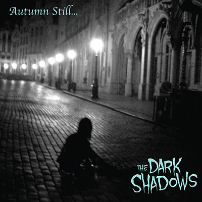 The Dark Shadows - Autumn-Still...