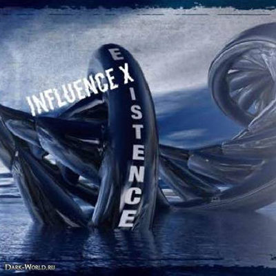 Influence X - Existence