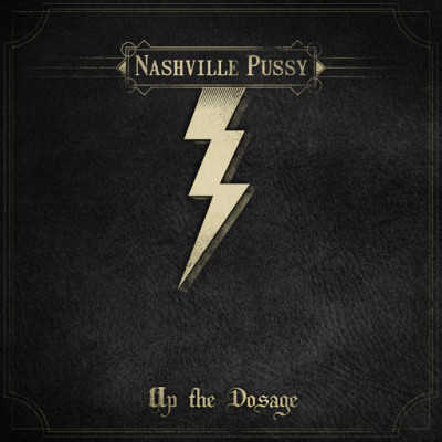 Nashville Pussy – Up The Dosage
