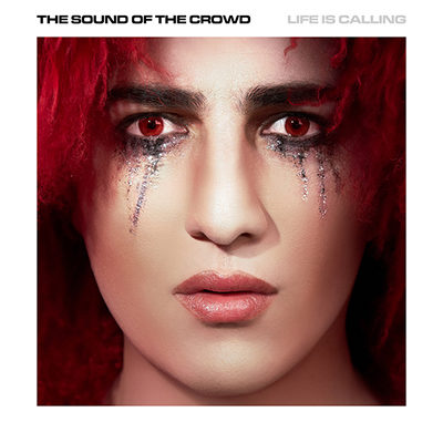 Sound Of The Crowd - Life Is Calling