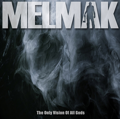 Melmak - The Only Vision Of All Gods