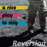 A Nice Play To Stay - Reversion