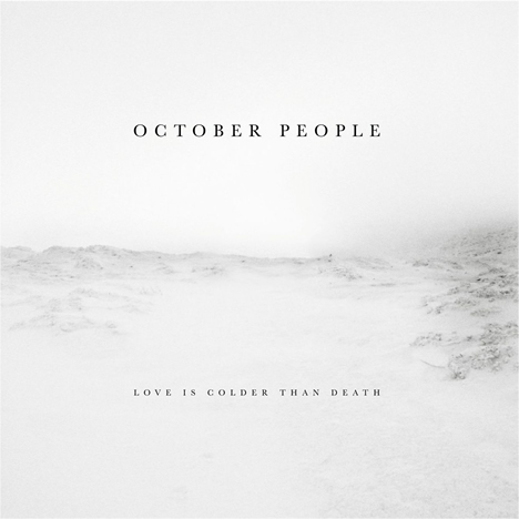 October People - Love Is Colder Than Death