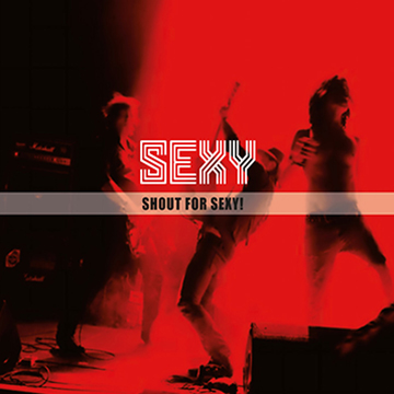 Sexy - Shout For Sexy