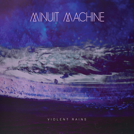 Minuit Machine - Violent Rains