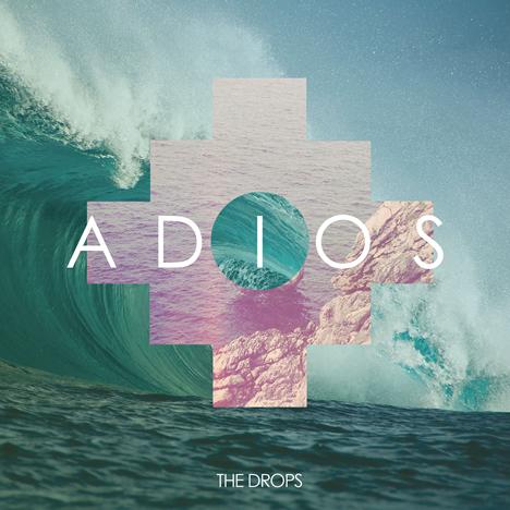The Drops - Adios