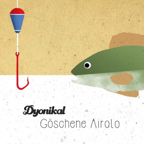 Dyonikal - Göschene Airolo