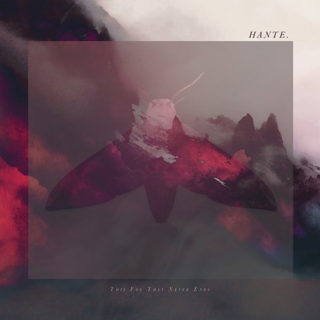 Hante. - This Fog That Never Ends