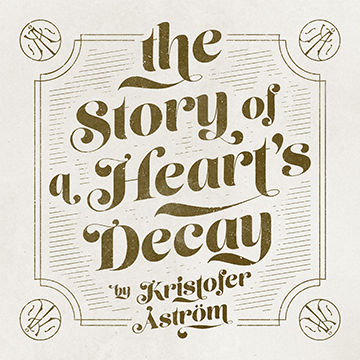 Kristofer Åström ‎– The Story Of A Heart's Decay