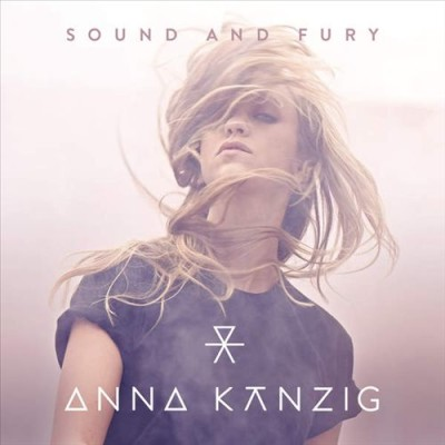 Anna Känzig_Sound And Fury