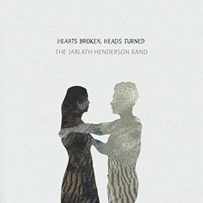 Jarlath Henderson - Hearts Broken, Heads Turned