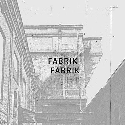 Fabrik Fabrik