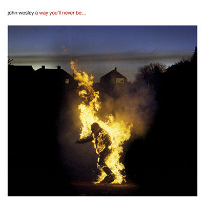 John Wesley A Way You'll Never Be