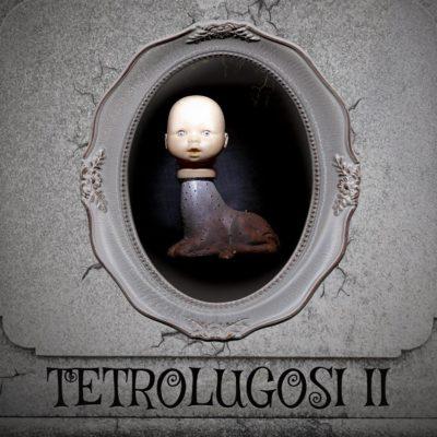 Tetrolugosi - II