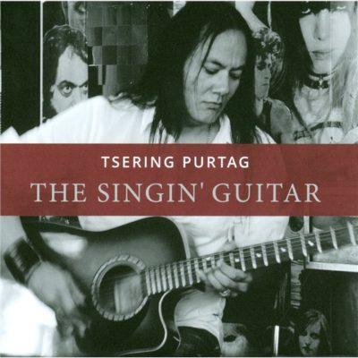 Tsering Purtag - The Singin' Guitar