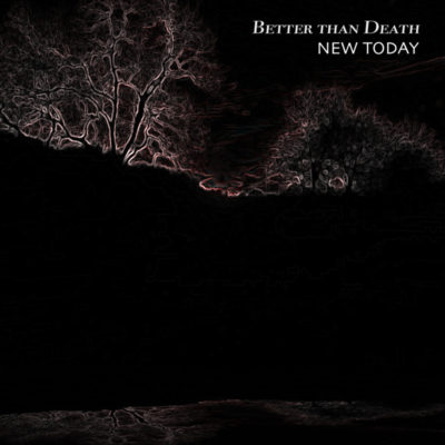 New Today - Better Than Death