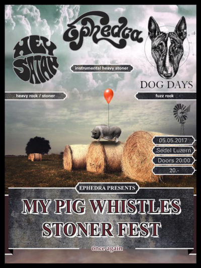 My Pig Whistles Stonerfest 2017-05-05