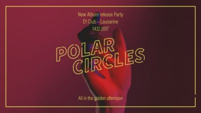 Polar Circles @ D! Club | Lausanne | Vaud | Schweiz