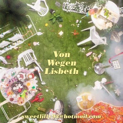 Von Wegen Lisbeth - sweetlilly93@hotmail.com