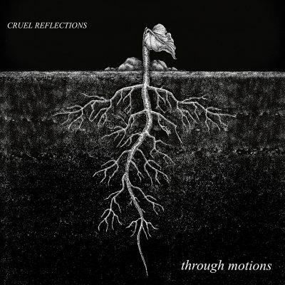 Cruel Reflections - Through Motions
