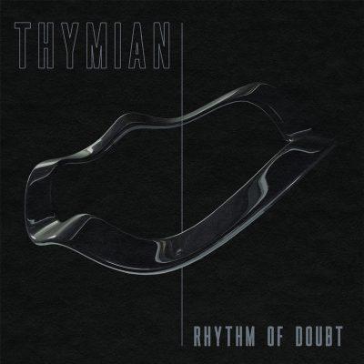 THYMIAN - Rhythm Of Doubt